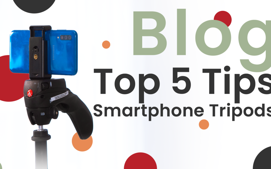 Our Top 5 Tips for Smartphone Tripods