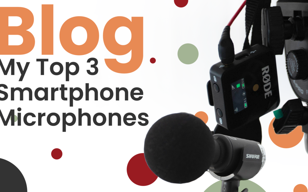 MY TOP 3 RECOMMENDED MICROPHONES FOR SMARTPHONE VIDEOS